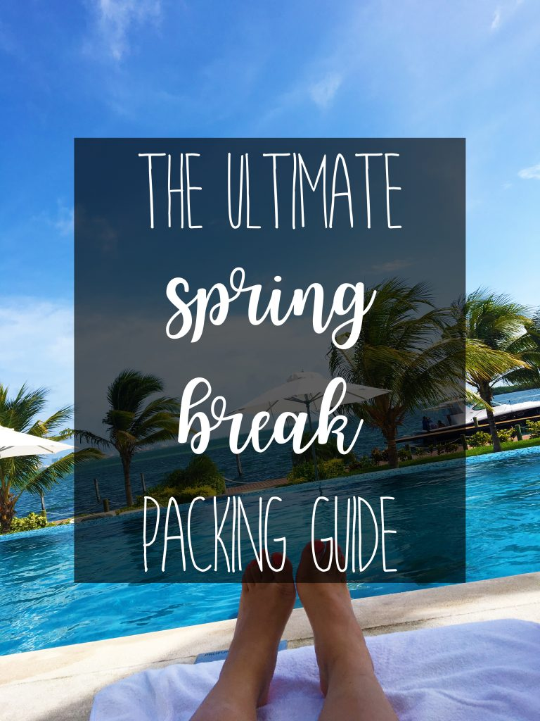 The Ultimate Spring Break Packing Guide